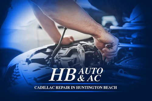 Cadillac Repair in Huntington Beach