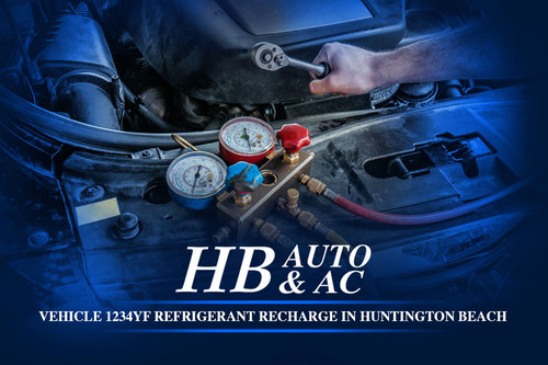 Vehicle 1234yf refrigerant recharge in Huntington Beach